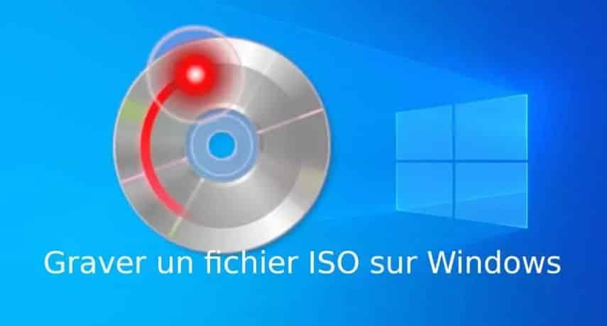Comment graver un fichier ISO ?