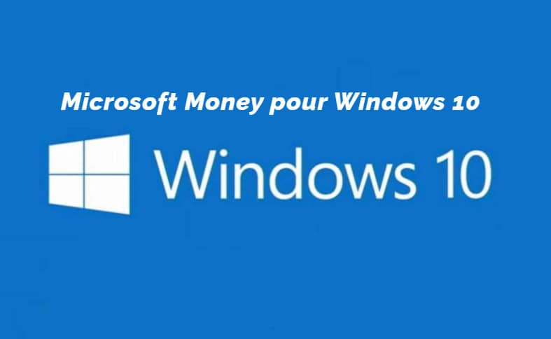 Télécharger et installer Microsoft Money sur Windows 10